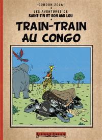 Les aventures de Saint-Tin et son ami Lou, Train-train au Congo