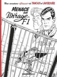 Une aventure classic de Tanguy et Laverdure. Volume 1, Menace sur Mirage F1