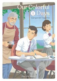 Our colorful days. Volume 1,