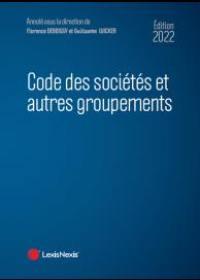 Code des sociétés et autres groupements 2023 : sociétés civiles et commerciales, sociétés professionnelles et coopératives, association, fondation, indivision, EIRL