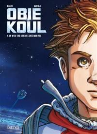 Obie Koul. Volume 1, Un week-end sur deux chez mon père