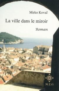La ville dans le miroir