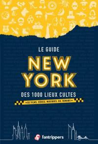 Le guide New York des 1.000 lieux cultes