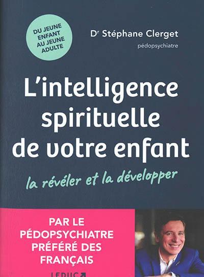 L'intelligence spirituelle de votre enfant