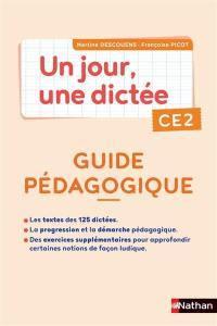 Un jour, une dictée CE2 : guide pédagogique