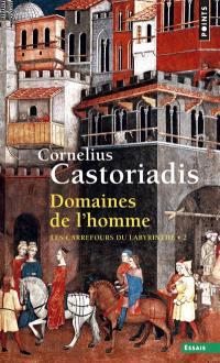Les carrefours du labyrinthe. Volume 2, Domaines de l'homme