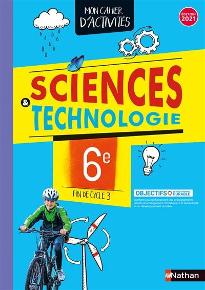 Sciences & technologie 6e, fin de cycle 3 : mon cahier d'activités