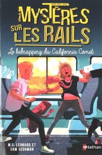 Mystères sur les rails. Vol. 2. Le kidnapping du California Comet