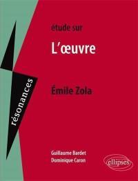 Etude sur Emile Zola, L'oeuvre