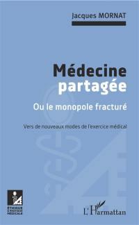 Médecine partagée ou Le monopole fracturé