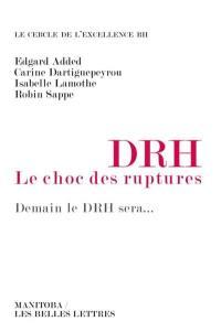 DRH, le choc des ruptures