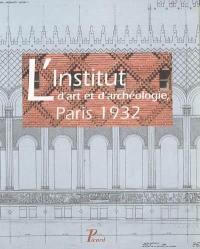 L'Institut d'art et d'archéologie, Paris 1932