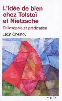 L'idée de bien chez Tolstoï et Nietzsche