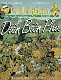 La Légion. Volume 3, Diên Biên Phu