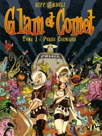 Glam et Comet. Volume 1, Purée cosmique