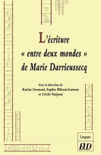 L'écriture entre deux mondes de Marie Darrieussecq