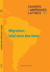Cahiers des Amériques latines. n° 91, Migrations