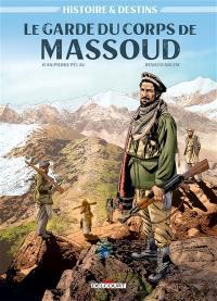 Histoires & destins. Volume 1, Le garde du corps de Massoud