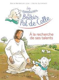 Les aventures de Brebis Pot-de-Colle. Volume 3, A la recherche de ses talents