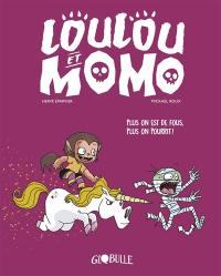 Loulou et Momo. Volume 2, Plus on est de fous, plus on pourrit !