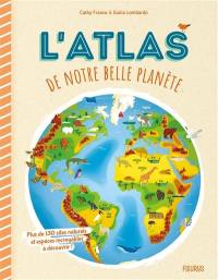 L'atlas de notre belle planète