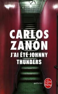 J'ai été Johnny Thunders