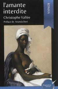 L'amante interdite ou Le récit d'un amour impossible à l'époque coloniale
