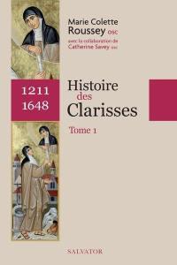 Histoire des Clarisses. Volume 1, 1211-1648