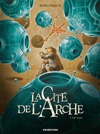 La cité de l'Arche. Volume 2, Ville tombe