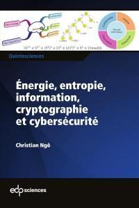 Energie, entropie, information, cryptographie et cybersécurité