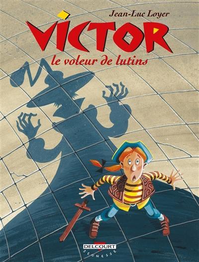 Victor. Vol. 1. Victor le voleur de lutins
