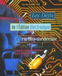 Les défis de l'édition électronique en bio-médecine
