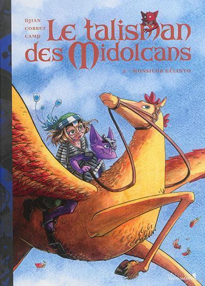 Le talisman des Midolcans. Volume 2, Monsieur Kélinto