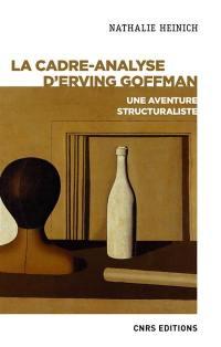 La cadre-analyse d'Erving Goffman