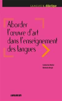 Aborder l'oeuvre d'art dans l'enseignement des langues