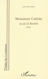 Monsieur Calixte ou De la réalité