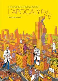 Derniers tests avant l'apocalypse : récit complet