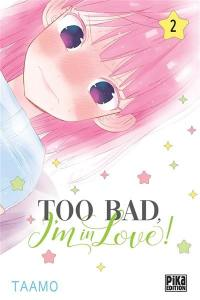Too bad, I'm in love !. Volume 2,