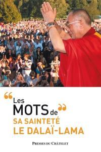 Les mots de sa sainteté le dalaï-lama