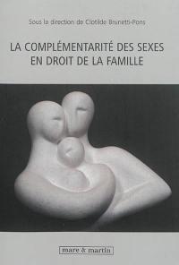 La complémentarité des sexes en droit de la famille