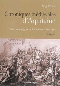 Chroniques médiévales d'Aquitaine. Volume 1,