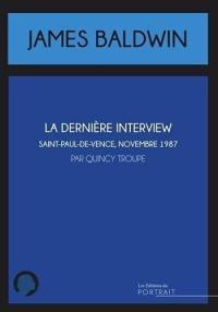 James Baldwin : la dernière interview : Saint-Paul-de-Vence, novembre 1987