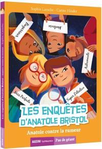 Les enquêtes d'Anatole Bristol. Volume 11, Anatole contre la rumeur
