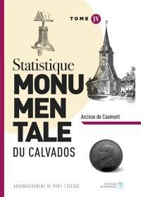 Statistique monumentale du Calvados. Volume 4, Arrondissement de Pont-l'Evêque