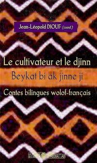 Le cultivateur et le djinn = Beykat bi ak jinne ji : contes bilingues wolof-français (Sénégal)