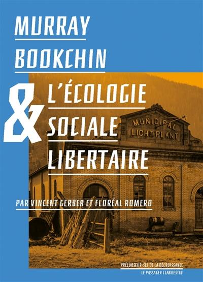 Murray Bookchin & l'écologie sociale libertaire