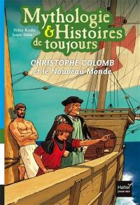 Mythologie & histoires de toujours. Volume 3, Christophe Colomb et le Nouveau Monde