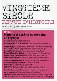 Vingtième siècle. n° 127, Histoire et conflits de mémoire en Espagne