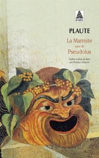 La marmite; Suivi de Pseudolus