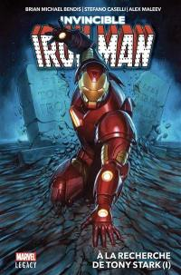 Invincible Iron Man. Volume 1, A la recherche de Tony Stark (1)